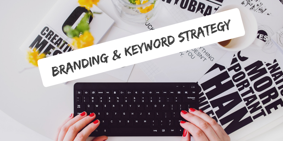 Managing your Branding & Keyword Strategy