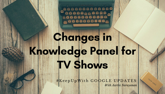 Google Search Update : Exciting Changes in the Knowledge Panel for TV Shows!