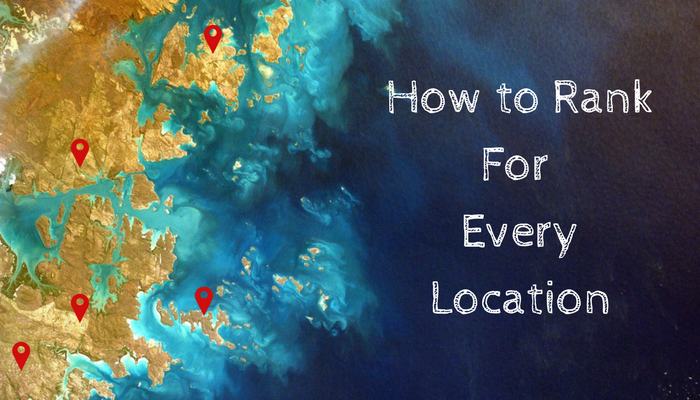 How To Optimize Your Website To Rank For Multiple Locations