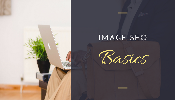 Optimizing Your Images for Search Engines – Image SEO Basics